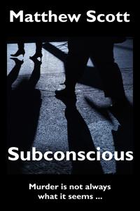 SUBCONSCIOUS by Matthew Scott
